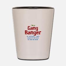 Gang Banger Shot Glass