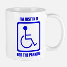 I'm Just In It For The Parking Mugs
