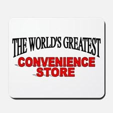 """The World's Greatest Convenience Store"" Mousepad"