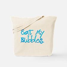 Eat my Bubbles Tote Bag