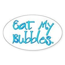 Eat my Bubbles Oval Decal