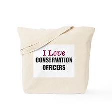 I Love CONSERVATION OFFICERS Tote Bag
