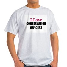 I Love CONSERVATION OFFICERS T-Shirt