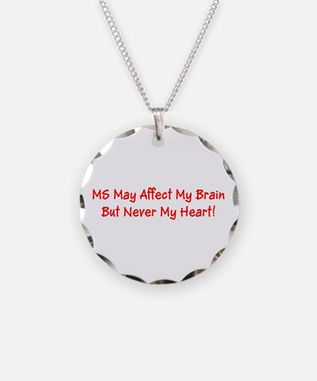 MS Affects My Brain Never My Necklace Circle Charm
