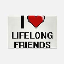 I Love Lifelong Friends Magnets