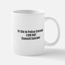 If I Die In Police Custody Did Not Commit Mugs