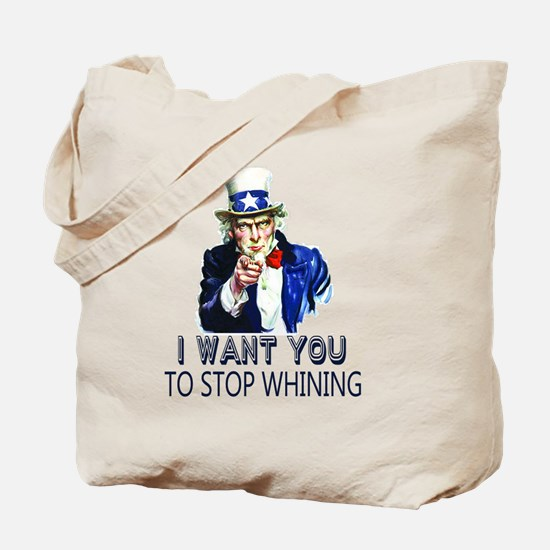 Uncle Sam Stop Whining Tote Bag