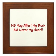 MS Affects My Brain Never My Heart Mar Framed Tile