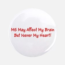 MS Affects My Brain Never My Heart Marge's Button