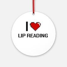 I Love Lip Reading Ornament (Round)