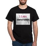 I Love CONFECTIONERS Dark T-Shirt