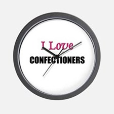 I Love CONFECTIONERS Wall Clock