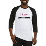 I Love CONFECTIONERS Baseball Jersey
