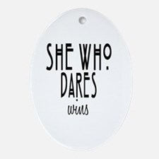 She who dares wins Oval Ornament
