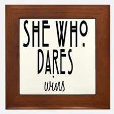 She who dares wins Framed Tile