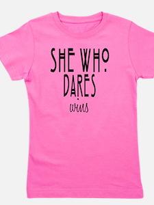 She who dares wins Girl's Tee