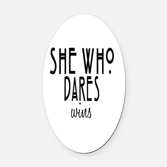 She who dares wins Oval Car Magnet