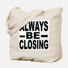 """Always Be Closing"" Tote Bag"
