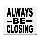 Always be closing Classic Mousepad