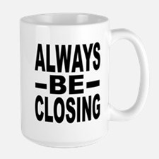 """Always Be Closing"" Mug"