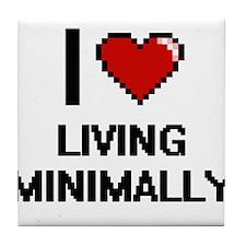 I Love Living Minimally Tile Coaster