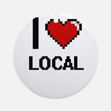 I Love Local Ornament (Round)
