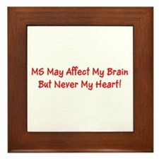MS May Affect My Brain, But Never My H Framed Tile
