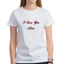 I Love You More Women's T-Shirt