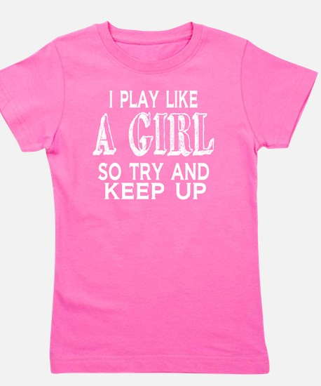 Play Like a Girl Girl's Tee