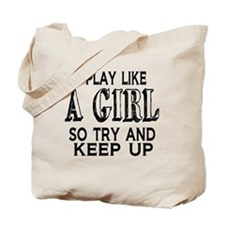 Play Like a Girl Tote Bag