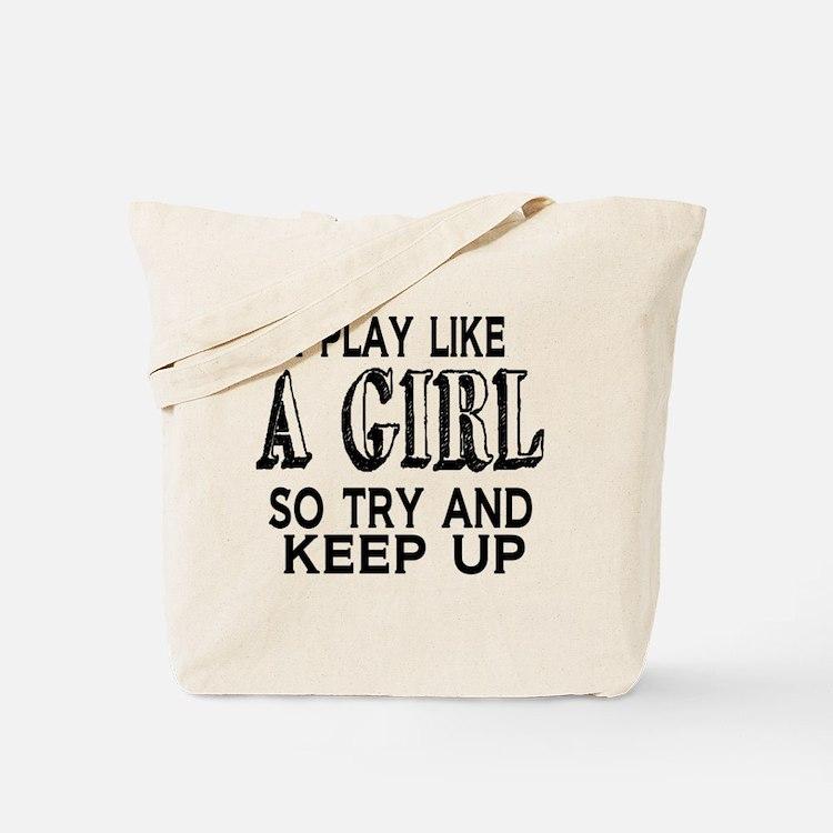 Play Like a Girl Tote Bag