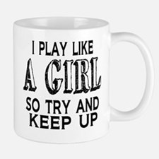 Play Like a Girl Mug