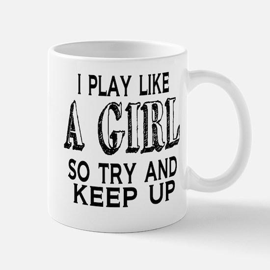 Play Like a Girl Mug