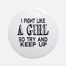 Fight Like a Girl Round Ornament