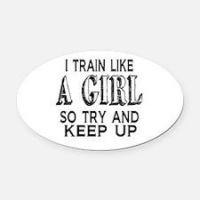 Train like a girl Oval Car Magnet