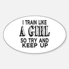 Train like a girl Decal