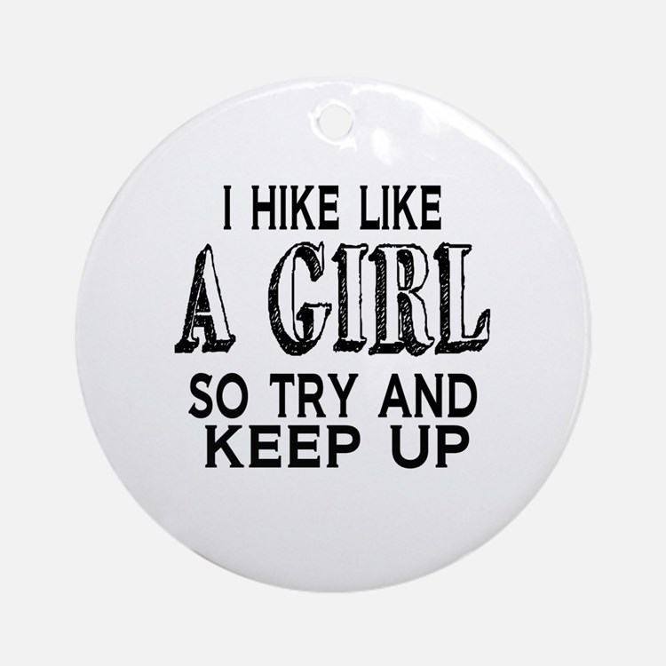 Hike Like a Girl Round Ornament