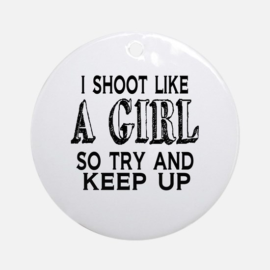 Shoot Like a Girl Round Ornament