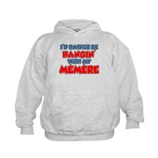 Rather Be With Memere Hoodie