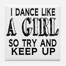Dance Like a Girl Tile Coaster