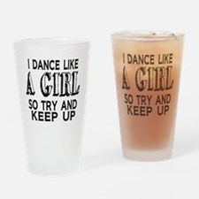 Dance Like a Girl Drinking Glass
