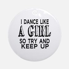 Dance Like a Girl Round Ornament