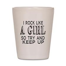 Rock Like a Girl Shot Glass