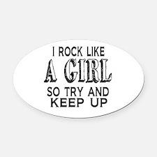 Rock Like a Girl Oval Car Magnet