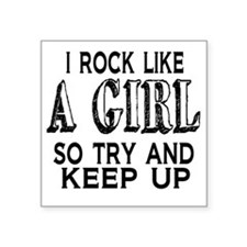 "Rock Like a Girl Square Sticker 3"" x 3"""