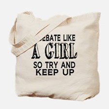 Debate Like a Girl Tote Bag
