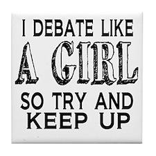 Debate Like a Girl Tile Coaster