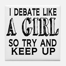 Debate Like a Girl Tile Coaster