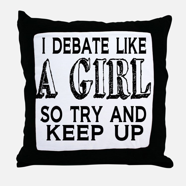 Debate Like a Girl Throw Pillow