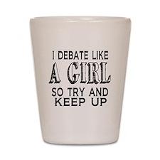Debate Like a Girl Shot Glass